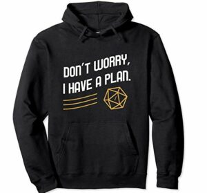 i have a plan dnd hoodie